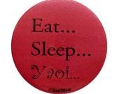 Anime Button 2-Inch - Eat...Sleep...Yaoi...