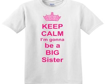 Keep Calm I'm gonna be a Big Sister tee