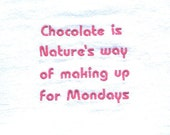 Chocolate is Nature's way - embroidered flour sack towel
