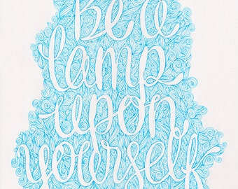 ORIGINAL ARTWORK // Be a lamp upon yourself quote hand drawn