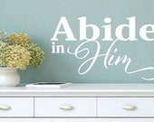 Abide in Him-   faith-Vinyl Lettering decal wall words graphics Home decor itswritteninvinyl