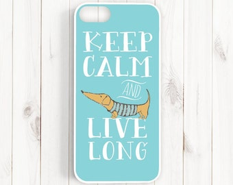Dog Quote iPhone 7 6 Case, Keep Calm and Live Long Samsung Galaxy s5 s4 s3, Note 3 Case, iPhone 6 5s 5c 5 4s, Cute dachshund Doxie Case Qt14