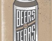 """8"""" x 10"""" Beers Not Tears Silkscreen Art Print"""