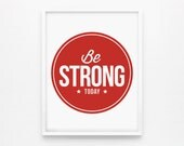 Be Strong Today, Children Decor, Playroom Art, Nursery Wall Art, Inspirational Quote