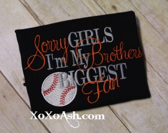 Sister Baseball-Sorry Girls I'm My Brothers Biggest Fan- Applique Baseball Shirt or bodysuit- Baseball Sister Shirt- Baby Girl bodysuit-