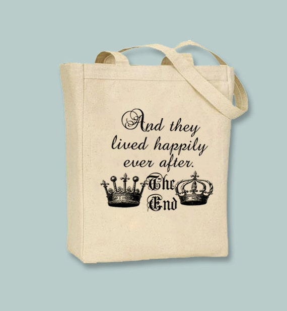 "Canvas Tote ""And They Lived Happily Ever After""  -  Selection of  sizes available"