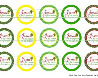 "15 Jesus is the Reason for the Season Digital Download for 1"" Bottle Caps (4x6)"