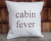 Rustic Home Decor Decorative Pillow Cover, cabin fever Pillow, Burlap Pillow, Cabin Decor, Lodge Decor, Additional Sizes, Colors Available
