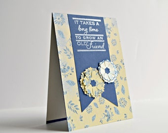 Friendship Card, BFF Cards, Card For Friend, It Takes a Long Time to Grow an Old Friend Card, Flower Card, Yellow and Blue Card