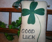 Primitive Hand Painted St Patrick's Day  Shamrock Wallhanging Pillow Good Luck Tuck