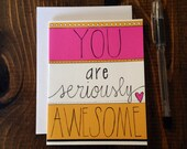 Recycled Greeting Card, You Are Seriously Awesome, eco friendly, encouragement