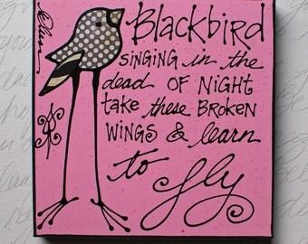 Blackbird singing in the dead of night....