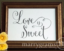 Love is Sweet Sign Perfect for Candy Bar, Dessert Station, Wedding Reception Take a Treat - Fancy Signage - Matching Table Numbers - SS07