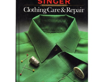 Singer Clothing & Care Repair Reference Library Hardback Book