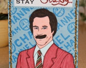 Ron Burgundy- You Stay Classy Greeting Card