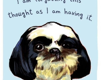 New Shih Tzu 5x7 Print of Original Painting with phrase