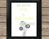 Great Grandma Mothers Day Gift--You put the Great in Great Grandma-- INSTANT DOWNLOAD