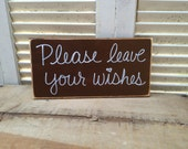 Distressed Dark Brown and White Please Leave Your Wishes Wedding Sign Wooden Rustic Wedding Signs