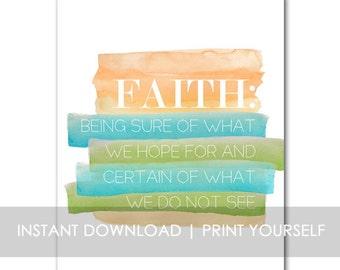 Faith Print INSTANT DOWNLOAD Hebrews 11:1 8x10 bible verse wall art decor