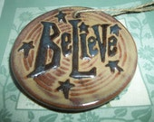 Believe Ceramic 3 X 3 Hanging Ornament Great For Christmas or Everyday Decor
