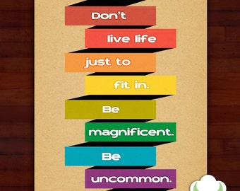 Greeting card: Be magnificent. Be uncommon — inspiration, encouragement, graduation
