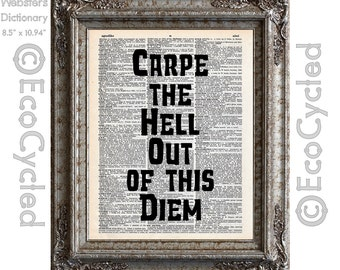 Carpe the Hell Out of this Diem Inspirational Quote on Vintage Upcycled Dictionary Art Print Book Art Print Repurposed Recycled Empowering