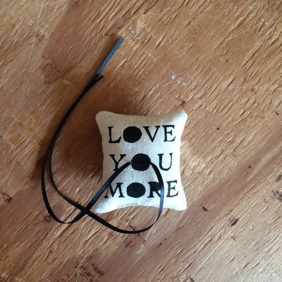 Love you more Ring-bearer pillow / Wedding, keep-sake