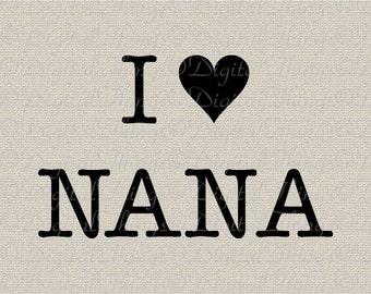 I Love Nana Baby Art Childrens Art Nursery Decor Art Printable Digital Download for Iron on Transfer Fabric Pillows Tea Towels DT1614