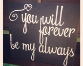 Rustic wood sign You Will Forever Be My Always
