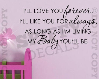 I'll Love You Forever, Baby Child Nursery Room Vinyl Wall Decal Sticker