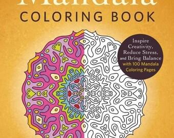 The Mandala Coloring Book Inspire Creativity Reduce Stress And Bring Balance With 100 Mandala