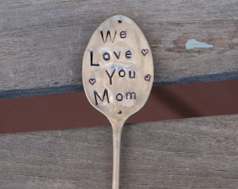 We Love You MOM hand stamped small Vintage Silver Plate spoon GARDEN MARKER art house plant S A L E