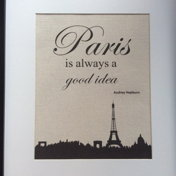 "Paris is Always a Good Idea - Print 8"" x 10"" Canvas Wall Art - Paris Cityscape - Eiffel Tower - Audrey Hepburn Quote"