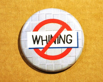 "No Whining 1.5"" Pinback Button"
