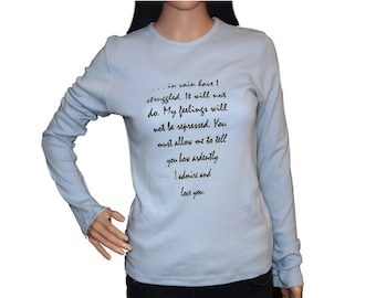 "Half Price Jane Austen Blue Long Sleeve T shirt, Mr Darcy's Proposal, Pride & Prejudice Literary,  ""You must allow me to..."" S, M, L, Xl, Uk"
