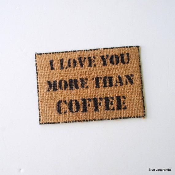 Burlap Card - I Love You More Than Coffee - Upcycled Hessian Coffee Sack