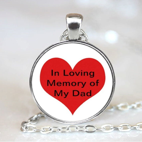 In Loving Memory of My Dad  Jewelry Necklace  Pendant with Ball Chain Included(PD0165)