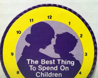 The Best Thing To Spend on Children is Time-handmade magnet