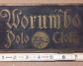 1920's 1930's Vintage Brass Sign Worumbo Polo Cloth