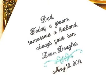 Wedding Handkerchief for Father of the Groom -Today a GROOM Tomorrow a HUSBAND - always your SON-Father of the Groom gift - weddings