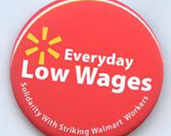 Everyday Low Wages Solidarity With Striking Walmart Workers button
