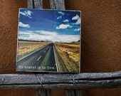 Wood Photo Block, Travel quote, On the Road, Wall Decor Photo, Ready to hang