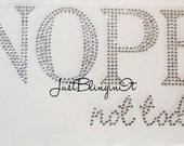Nope Not Today Rhinestone Transfer Iron On Bling
