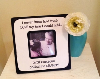 "Quote ""I never knew how much LOVE my heart could hold, until someone called me Grammy"" Picture Frame"