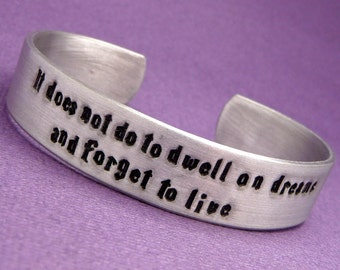SHOP EXCLUSIVE - HP Inspired - It Does Not Do To Dwell On Dreams... - A Hand Stamped Aluminum Bracelet