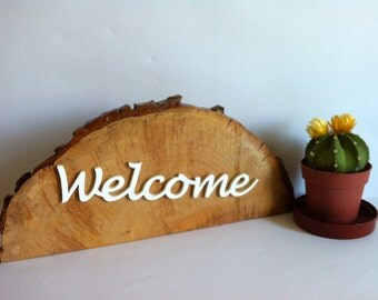 Welcome sign sculpture in wood slice personalized