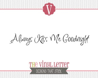 Always Kiss Me Goodnight Love Vinyl Wall Decal Home Decor Sticker