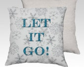 """18"""" X18 """" LET IT GO!"""" in Icy Water Blue Print with Snowflake Background on Pillow Zippered Cover / Case. Super Luxurious Soft!"""