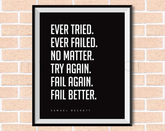 "Instant Download Printable Typography Poster Art - ""Try Again. Fail Again. Fail Better."" Samuel Beckett Quote Wall Art Home Decor"