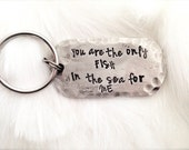 Fish in the Sea Dog Tag Key Chain | Custom Stamped Pewter Keychain | Personalized Anniversary Presents | Gifts for Boyfriend |  Husband Gift